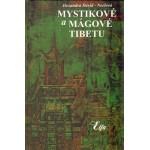 Mystikové a mágové Tibetu,...