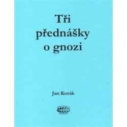 Tři přednášky o gnozi Kozák...